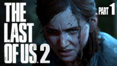 The Last Of Us 2 – Part 1 – IT'S FINALLY HERE!